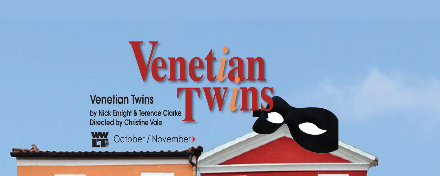 Venetian Twins – October / November