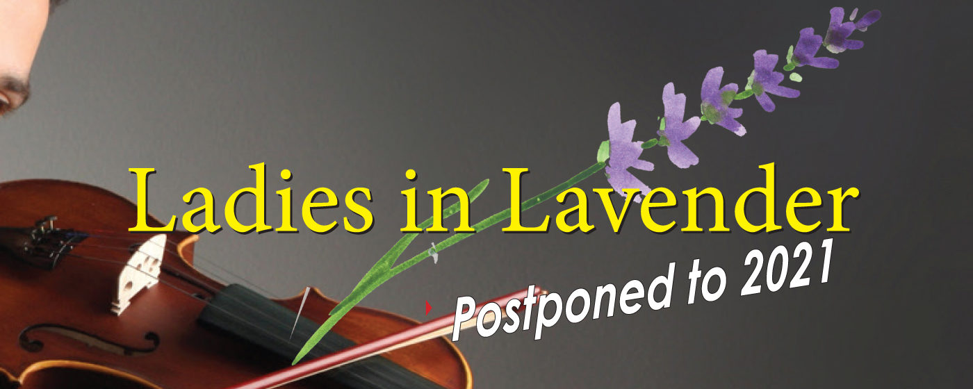 Ladies In Lavender – Postponed